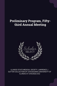 Preliminary Program, Fifty-third Annual Meeting, Illinois State Medical Society, Lawrence J. Gutter Collection of Chicago обложка-превью