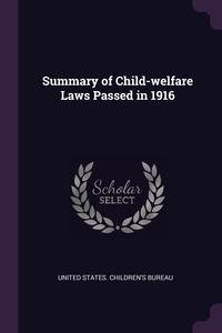 Книга под заказ: «Summary of Child-welfare Laws Passed in 1916»