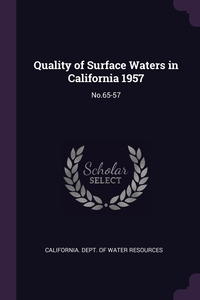 Quality of Surface Waters in California 1957: No.65-57, California. Dept. of Water Resources обложка-превью