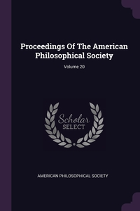 Proceedings Of The American Philosophical Society; Volume 20, American Philosophical Society обложка-превью