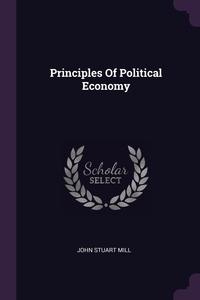 Principles Of Political Economy, John Stuart Mill обложка-превью