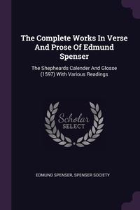 The Complete Works In Verse And Prose Of Edmund Spenser: The Shepheards Calender And Glosse (1597) With Various Readings, Spenser Edmund, Spenser Society обложка-превью
