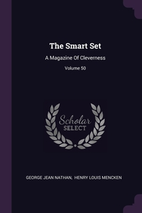 The Smart Set: A Magazine Of Cleverness; Volume 50, George Jean Nathan, Henry Louis Mencken обложка-превью
