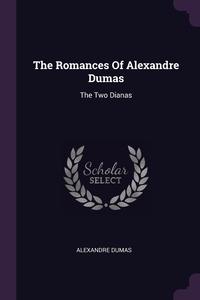 The Romances Of Alexandre Dumas: The Two Dianas, Александр Дюма обложка-превью