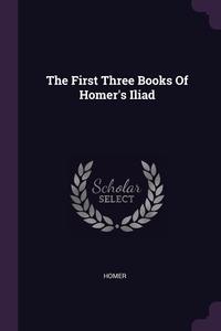 The First Three Books Of Homer's Iliad, Homer обложка-превью