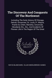 Книга под заказ: «The Discovery And Conquests Of The Northwest»