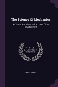 The Science Of Mechanics: A Critical And Historical Account Of Its Development, Ernst Mach обложка-превью