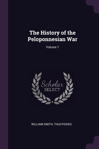 The History of the Peloponnesian War; Volume 1, William Smith, Thucydides обложка-превью