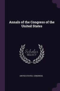 Annals of the Congress of the United States, United States. Congress обложка-превью