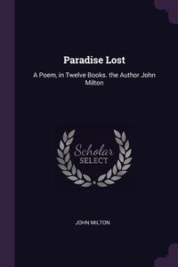 Paradise Lost: A Poem, in Twelve Books. the Author John Milton, John Milton обложка-превью