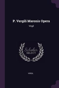 P. Vergili Maronis Opera: Virgil, Virgil обложка-превью