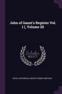 John of Gaunt's Register Vol. 1 (, Volume 20, Royal Historical Society (Great Britain) обложка-превью
