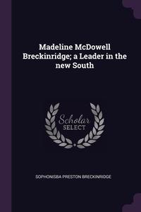 Madeline McDowell Breckinridge; a Leader in the new South, Sophonisba Preston Breckinridge обложка-превью