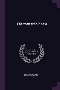 The man who Knew, Edgar Wallace обложка-превью