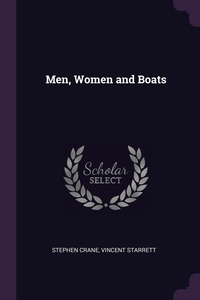 Men, Women and Boats, Stephen Crane, Vincent Starrett обложка-превью