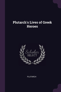 Plutarch's Lives of Greek Heroes, Plutarch Plutarch обложка-превью
