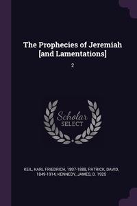 The Prophecies of Jeremiah [and Lamentations]: 2, Karl Friedrich Keil, David Patrick, James Kennedy обложка-превью