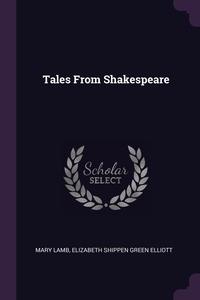 Tales From Shakespeare, Mary Lamb, Elizabeth Shippen Green Elliott обложка-превью