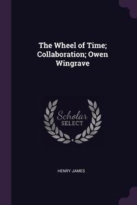The Wheel of Time; Collaboration; Owen Wingrave, Henry James обложка-превью