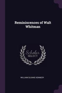 Reminiscences of Walt Whitman, William Sloane Kennedy обложка-превью