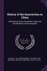 History of the Insurrection in China: With Notices of the Christianity, Creed, and Proclamations of the Insurgents, J-M 1810-1862 Callery, Melchior Yvan, John Oxenford обложка-превью
