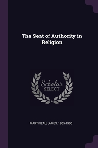 The Seat of Authority in Religion, James Martineau обложка-превью