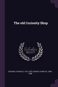 The old Curiosity Shop, Чарльз Диккенс, Charles Green обложка-превью