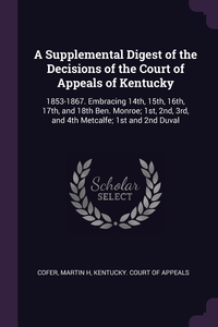 Книга под заказ: «A Supplemental Digest of the Decisions of the Court of Appeals of Kentucky»
