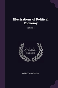Illustrations of Political Economy; Volume 5, Harriet Martineau обложка-превью