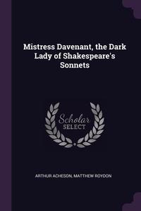 Mistress Davenant, the Dark Lady of Shakespeare's Sonnets, Arthur Acheson, Matthew Roydon обложка-превью