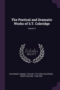 The Poetical and Dramatic Works of S.T. Coleridge; Volume 2, Samuel Taylor Coleridge, Henry Nelson Coleridge обложка-превью