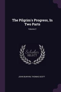The Pilgrim's Progress, In Two Parts; Volume 2, John Bunyan, Thomas Scott обложка-превью