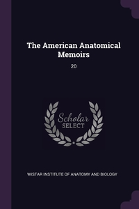 The American Anatomical Memoirs: 20, Wistar Institute of Anatomy and Biology обложка-превью