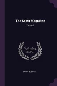 The Scots Magazine; Volume 8, James Boswell обложка-превью