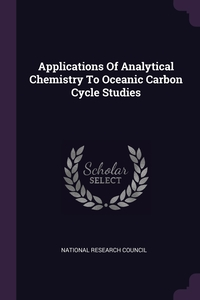 Applications Of Analytical Chemistry To Oceanic Carbon Cycle Studies, National Research Council обложка-превью