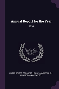 Annual Report for the Year: 1954, United States. Congress. House. Committe обложка-превью