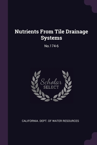 Nutrients From Tile Drainage Systems: No.174-6, California. Dept. of Water Resources обложка-превью