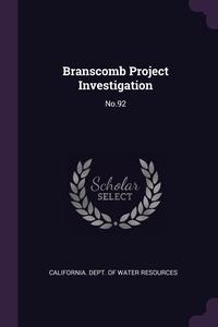 Branscomb Project Investigation: No.92, California. Dept. of Water Resources обложка-превью
