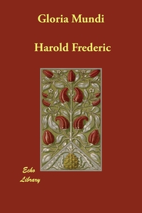 Gloria Mundi, Harold Frederic обложка-превью