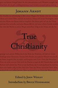 True Christianity, Johann Arndt, Bruce Hindmarsh, John Wesley обложка-превью