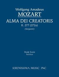 Alma Dei Creatoris, K. 277 (272a) - Study score, Wolfgang Amadeus Mozart, Richard W. Sargeant обложка-превью