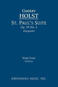 St. Paul's Suite, Op.29 No.2: Study score, Gustav Holst, Richard W. Sargeant обложка-превью
