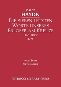 Die sieben letzten Worte unseres Erloser am Kreuze, Hob.XX.2: Vocal score, Joseph Haydn, August Eberhard M. Ller обложка-превью