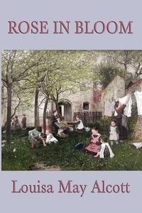 Rose in Bloom, Louisa May Alcott обложка-превью