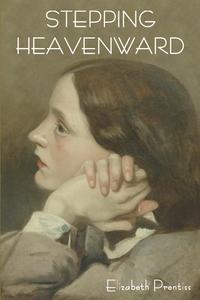 Stepping Heavenward, Elizabeth Prentiss, Elizabeth Elliot обложка-превью