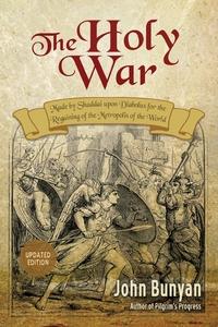 The Holy War: Updated, Modern English. More than 100 Original Illustrations., John Bunyan обложка-превью