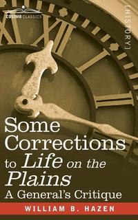 Some Corrections of Life on the Plains: A General's Critique, William Babcock Hazen обложка-превью