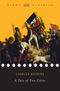 A Tale of Two Cities (King's Classics), Чарльз Диккенс обложка-превью