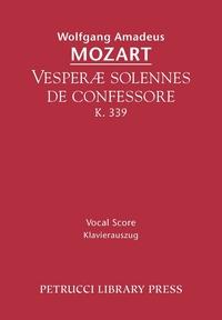 Vesperae solennes de confessore, K.339: Vocal score, Wolfgang Amadeus Mozart, John Alexander Fuller-Maitland обложка-превью