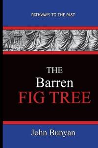 The Barren Fig Tree - John Bunyan, John Bunyan обложка-превью
